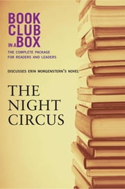 Bookclub-in-a-Box Discusses The Night Circus, by Erin Morgenstern ebook by Laura Godfrey,Rona Arato