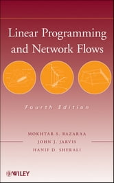 Linear Programming and Network Flows ebook by Mokhtar S. Bazaraa,John J. Jarvis,Hanif D. Sherali