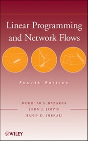 Linear Programming and Network Flows ebook by Mokhtar S. Bazaraa, John J. Jarvis, Hanif D. Sherali