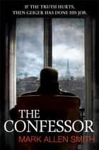 The Confessor ebook by Mark Allen Smith