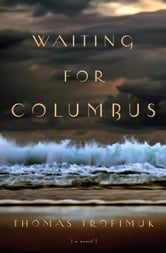 Waiting For Columbus ebook by Thomas Trofimuk