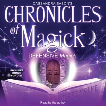 Chronicles of Magick: Defensive Magick audiobook by Cassandra Eason,Llewellyn