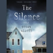The Silence - A Novel audiobook by Susan Allott