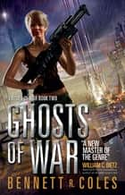 Virtues of War - Ghosts of War ebook by Bennett R. Coles