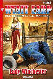 Wyatt Earp 165 - Lady Winchester ebook by William Mark