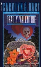 Deadly Valentine ebook by Carolyn Hart