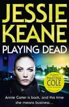 Playing Dead ebook by Jessie Keane