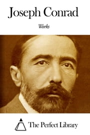 Works of Joseph Conrad ebook by Joseph Conrad