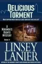 Delicious Torment - A Miranda's Rights Mystery, #2 ebook by Linsey Lanier