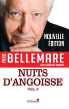 Nuits d'angoisse T2 ebook by Pierre Bellemare
