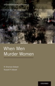 When Men Murder Women ebook by R. Emerson Dobash,Russell P. Dobash