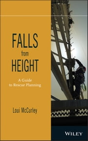 Falls from Height - A Guide to Rescue Planning ebook by Loui McCurley