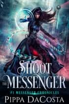 Shoot the Messenger ebook by