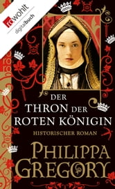 Der Thron der roten Königin ebook by Philippa Gregory