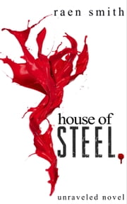 House of Steel ebook by Raen Smith