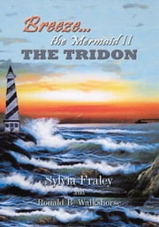 Breeze the Mermaid II - The Tridon ebook by Sylvia Fraley & Ronald 'Buddy' Walkshorse