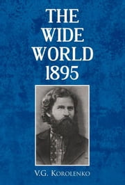 The Wide World - 1895 ebook by V.G. Korolenko