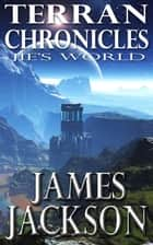 Jie's World (Terran Chronicles) ebook by James Jackson