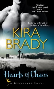 Hearts of Chaos ebook by Kira Brady