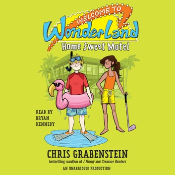 Welcome to Wonderland #1: Home Sweet Motel audiobook by Chris Grabenstein
