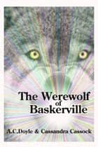 The Werewolf of Baskerville eBook by Cassandra Cassock