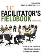 The Facilitator's Fieldbook ebook by Tom Justice,David W. Jamieson