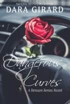 Dangerous Curves ebook by Dara Girard