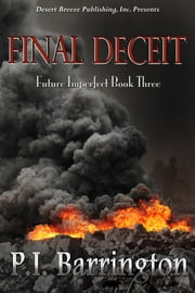 Future Imperfect Book Three: Final Deceit ebook by PI Barrington