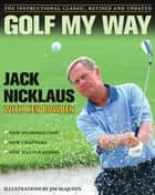 Golf My Way ebook by Jack Nicklaus