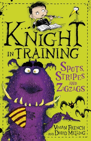 Knight in Training: Spots, Stripes and Zigzags - Book 4 ebook by Vivian French
