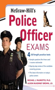 McGraw-Hill's Police Officer Exams ebook by Michael Palmiotto,Alison McKenney-Brown