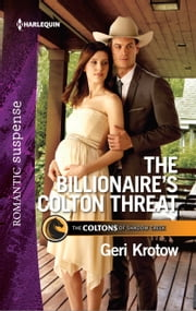 The Billionaire's Colton Threat ebook by Geri Krotow