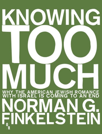 Knowing Too Much ebook by Norman G. Finkelstein