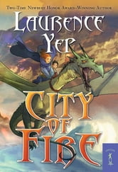 City of Fire ebook by Laurence Yep