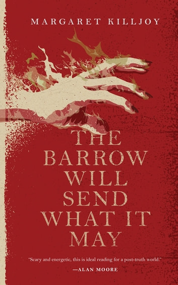The Barrow Will Send What it May eBook by Margaret Killjoy