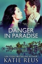 Danger in Paradise ebook by Katie Reus