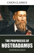 The Prophecies by Nostradamus