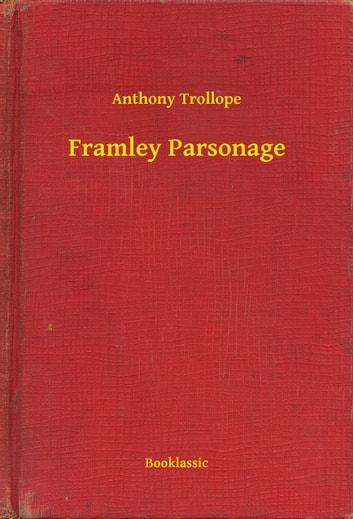 Framley Parsonage ebook by Anthony Trollope