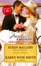 A Montana Mavericks Christmas - 3 Book Box Set ebook by Karen Rose Smith, Susan Mallery
