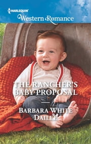 The Rancher's Baby Proposal ebook by Barbara White Daille
