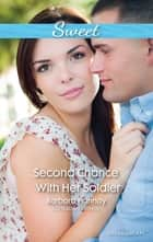 Second Chance With Her Soldier ebook by