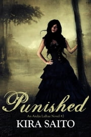 Punished Arelia LaRue Book #2 ebook by Kira Saito