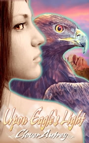 Upon Eagle's Light ebook by Clover  Autrey