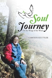 Soul Journey - On the Wings of the Wind ebook by Carolyn Sue Tyler