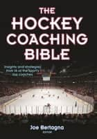 The Hockey Coaching Bible ebook by Joseph Bertagna