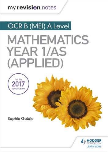 My Revision Notes: OCR B (MEI) A Level Mathematics Year 1/AS (Applied) ebook by Stella Dudzic,Rose Jewell