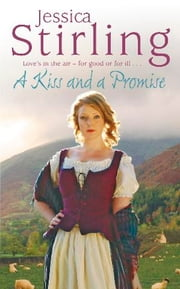 A Kiss and a Promise ebook by Jessica Stirling