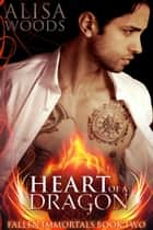 Heart of a Dragon ebook by Alisa Woods