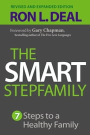 The Smart Stepfamily - Seven Steps to a Healthy Family ebook by Ron L. Deal,Gary Chapman