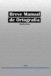 Breve Manual de Ortografía ebook by Lucila Arias